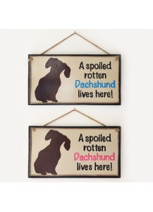 Dachshund spoiled rotten signs - smooth