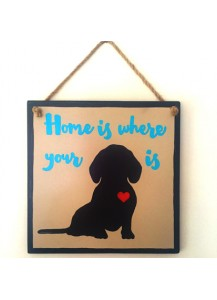 Home is where your dachshund is sign