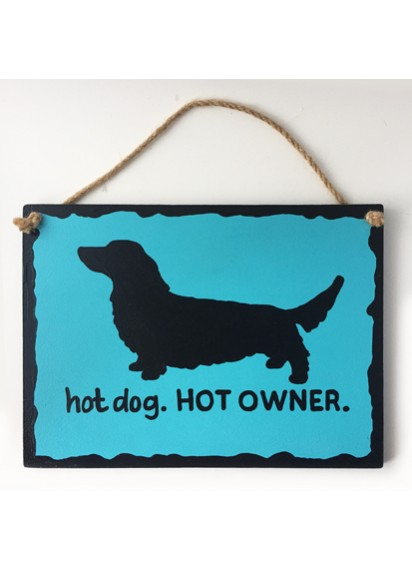 Hot Dog Hot Owner sign - long