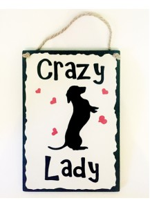 Crazy Dachshund Lady sign